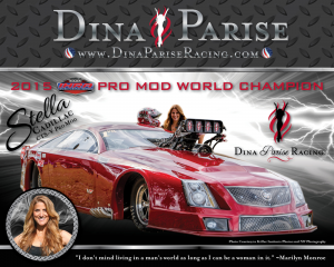 Marketing Partnership: Motorsports marketing is unlike any other form of promotion. Build awareness for your brand while gaining the loyalty of the fans as well as the drag racing industry. If you are interested in any type of marketing partnership with Dina Parise Racing , please contact us at marketing@dinapariseracing.com.